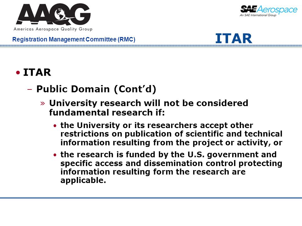 Company Confidential Registration Management Committee (RMC) ITAR –Public Domain (Cont'd) »University research will not be considered fundamental rese
