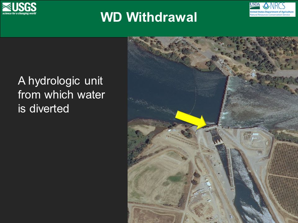 WD Withdrawal A hydrologic unit from which water is diverted