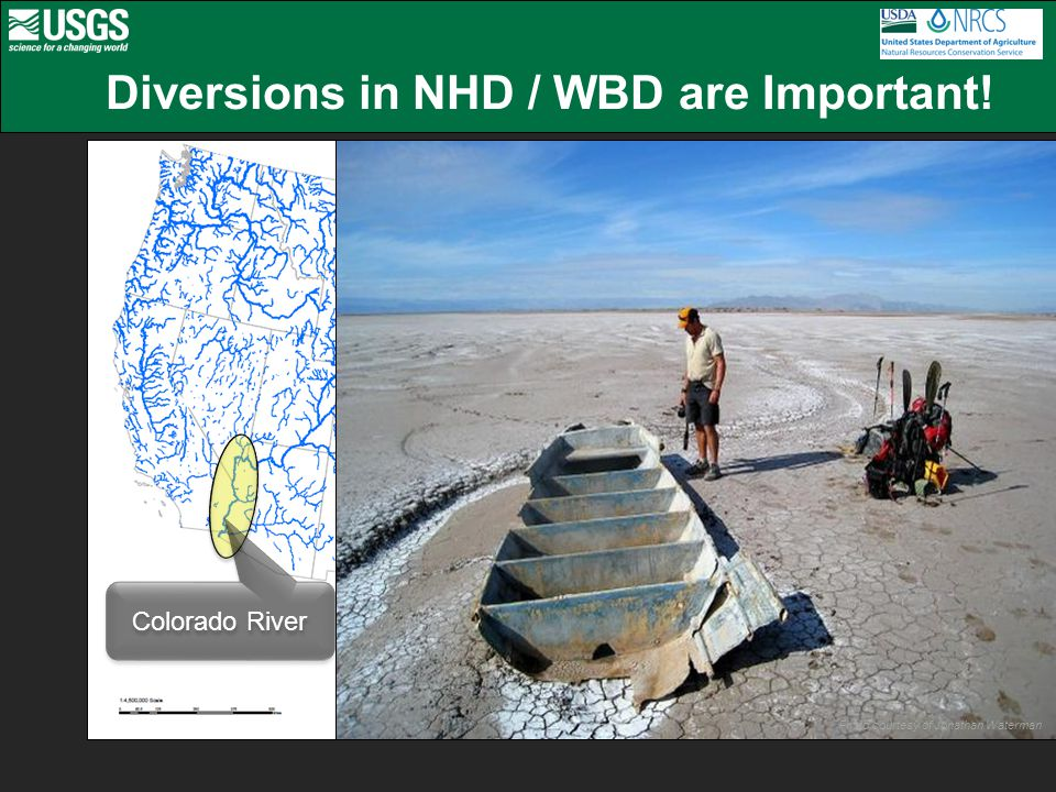 Diversions in NHD / WBD are Important! Colorado River Photo courtesy of Jonathan Waterman