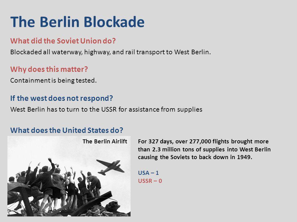 The Berlin Blockade What did the Soviet Union do.