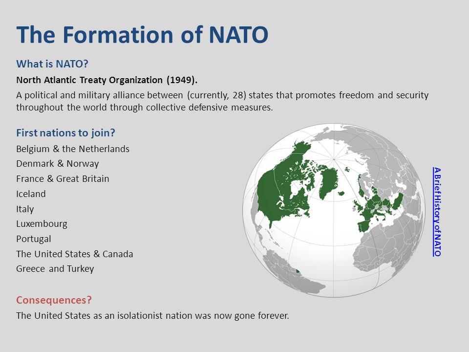 The Formation of NATO What is NATO.North Atlantic Treaty Organization (1949).