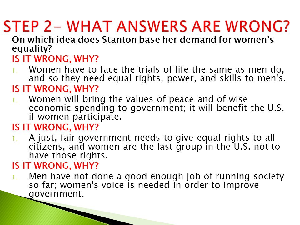 The strongest reason why we ask for woman a voice in the government under which she lives; in the religion she is asked to believe; equality in social life, where she is the chief factor; a place in the trades and professions, where she may earn her bread, is because…as an individual, she must rely on herself.