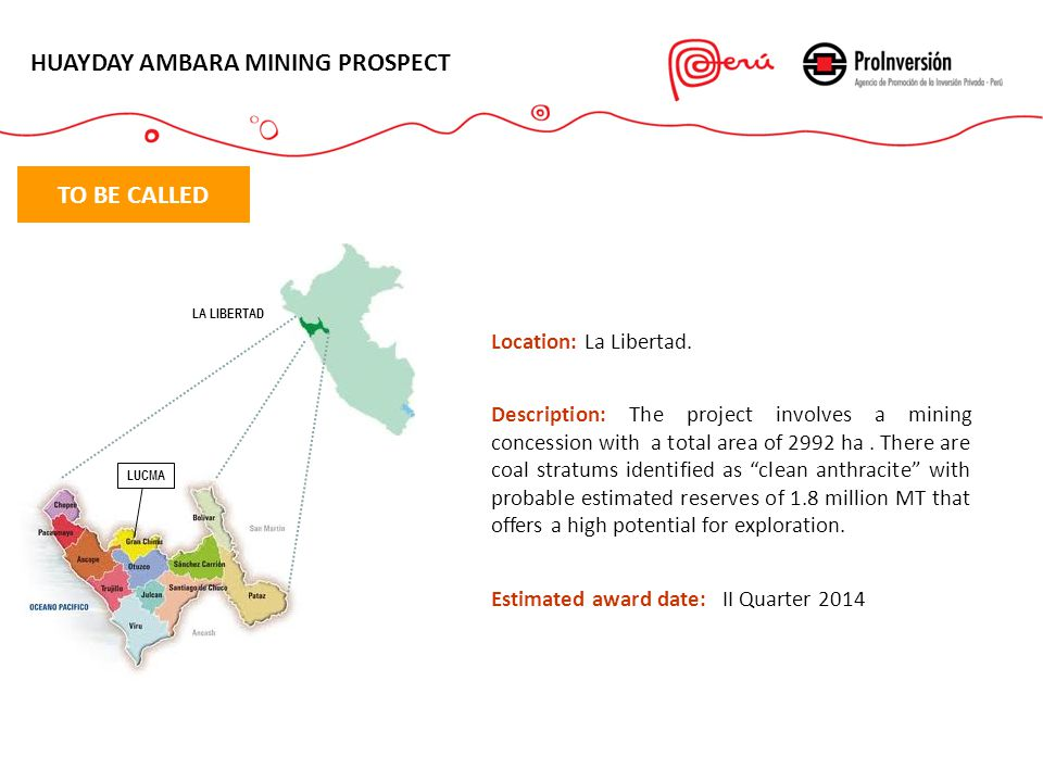 HUAYDAY AMBARA MINING PROSPECT Location: La Libertad. Description: The project involves a mining concession with a total area of 2992 ha. There are co