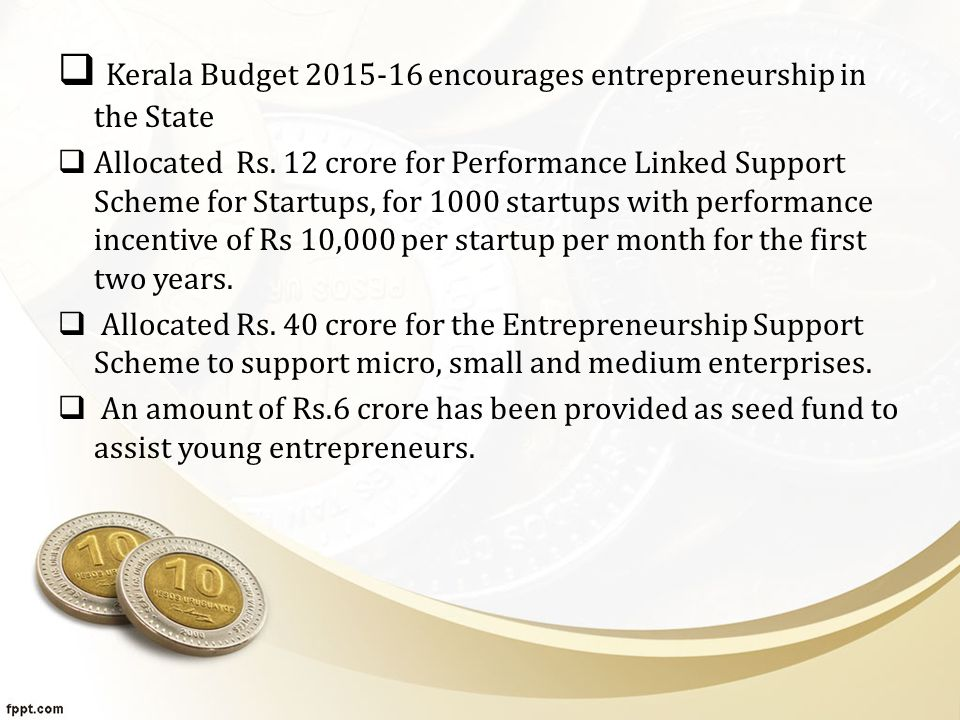  Kerala Budget 2015-16 encourages entrepreneurship in the State  Allocated Rs.