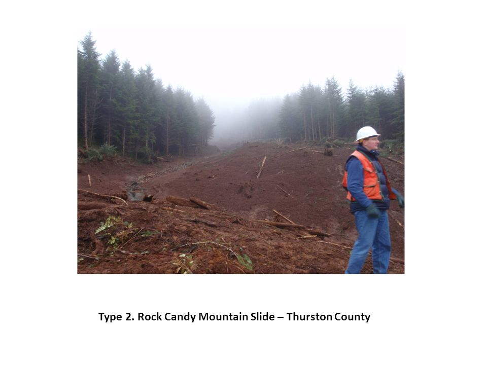 Type 2. Rock Candy Mountain Slide – Thurston County