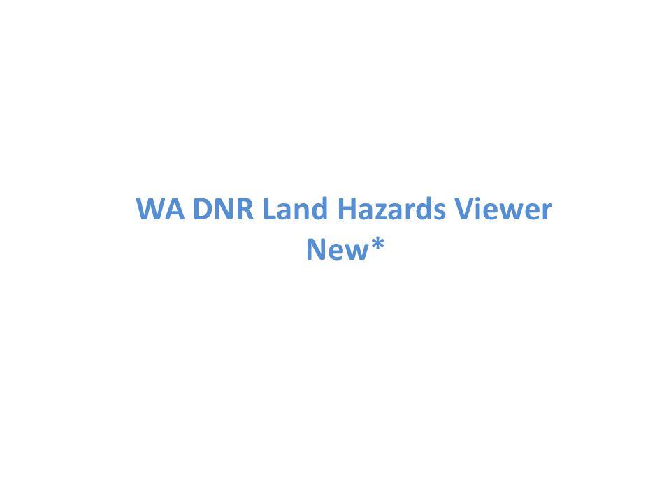 WA DNR Land Hazards Viewer New*