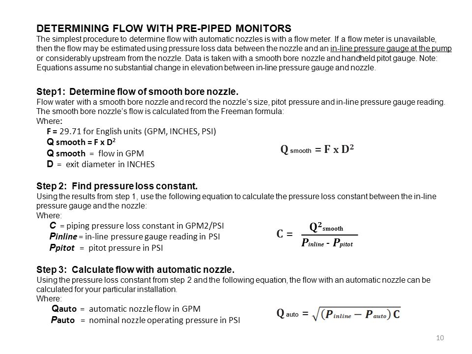 DETERMINING FLOW WITH PRE-PIPED MONITORS The simplest procedure to determine flow with automatic nozzles is with a flow meter. If a flow meter is unav
