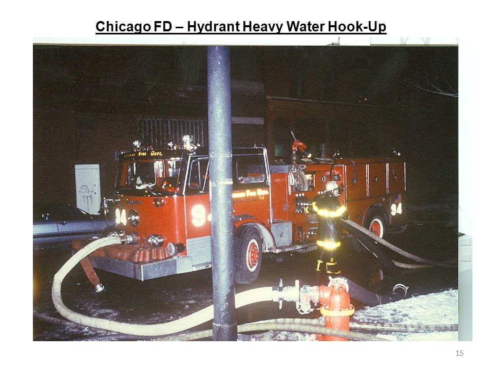 Chicago FD – Hydrant Heavy Water Hook-Up 15