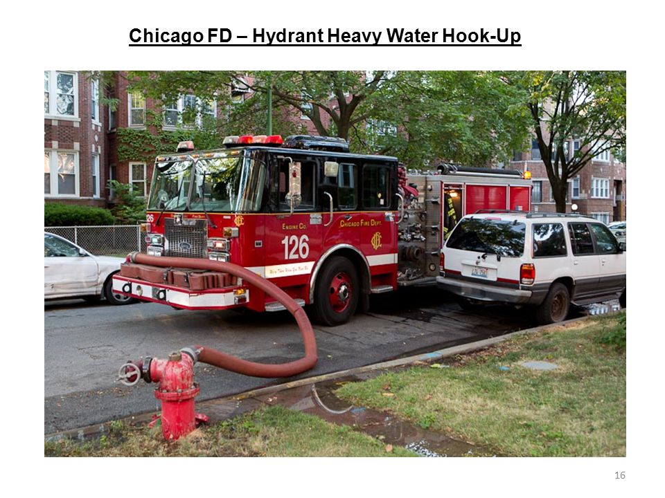 Chicago FD – Hydrant Heavy Water Hook-Up 16