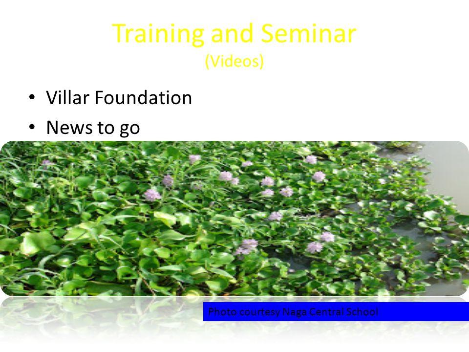 Training and Seminar (Videos) Villar Foundation News to go Photo courtesy Naga Central School