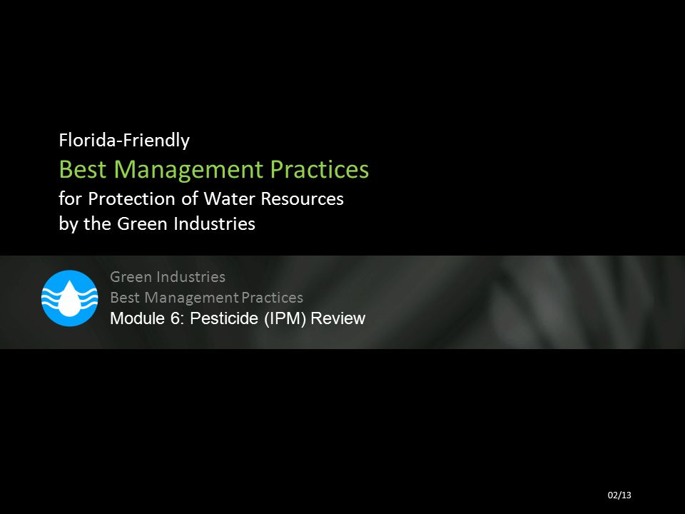 Florida-Friendly Best Management Practices for Protection of Water Resources by the Green Industries Green Industries Best Management Practices Module