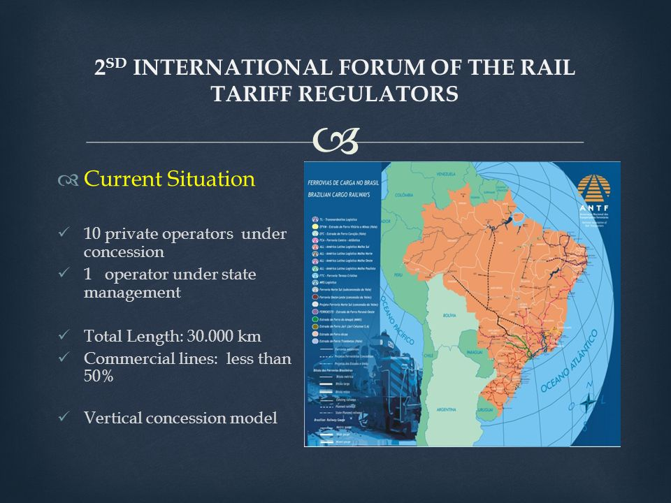  2 SD INTERNATIONAL FORUM OF THE RAIL TARIFF REGULATORS  Current Situation 10 private operators under concession 1 operator under state management T