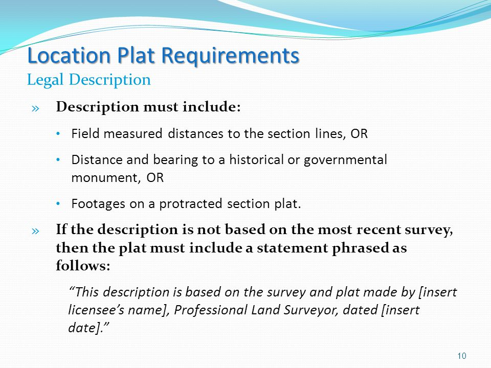 Location Plat Requirements Location Plat Requirements Legal Description » Description must include: Field measured distances to the section lines, OR