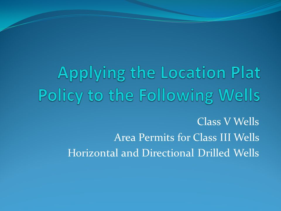 Class V Wells Area Permits for Class III Wells Horizontal and Directional Drilled Wells