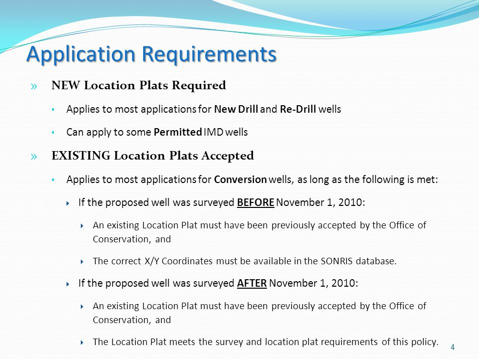 Application Requirements » NEW Location Plats Required Applies to most applications for New Drill and Re-Drill wells Can apply to some Permitted IMD w