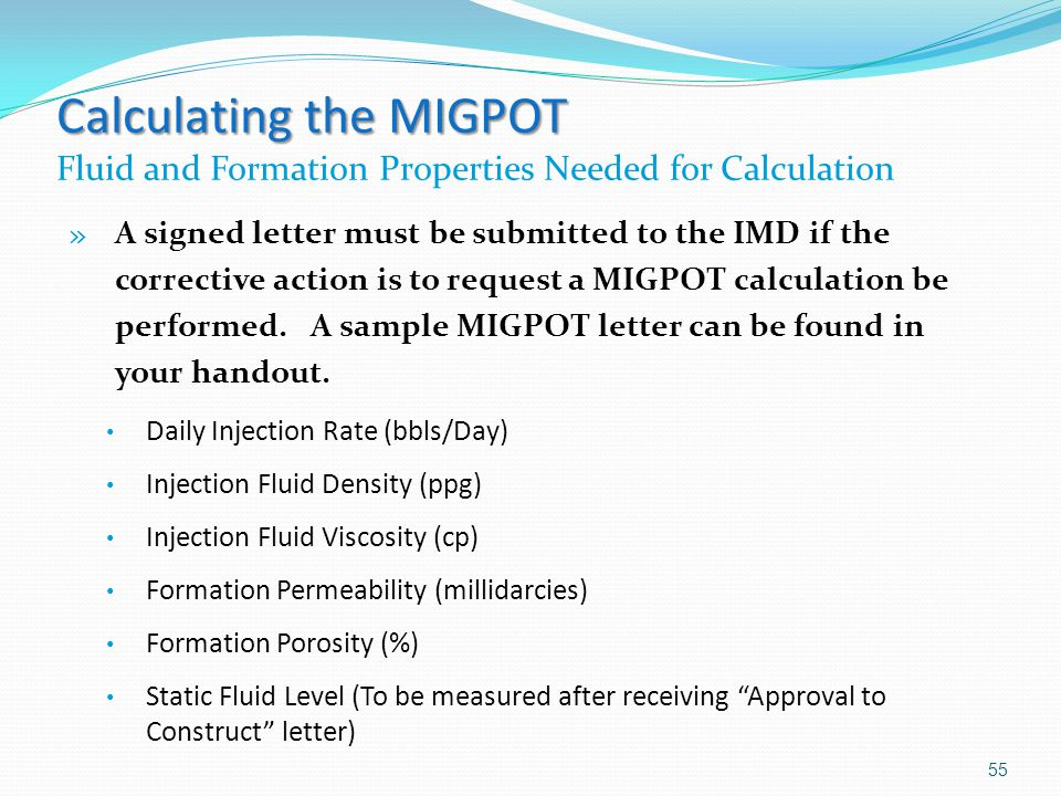 Calculating the MIGPOT Calculating the MIGPOT Fluid and Formation Properties Needed for Calculation » A signed letter must be submitted to the IMD if