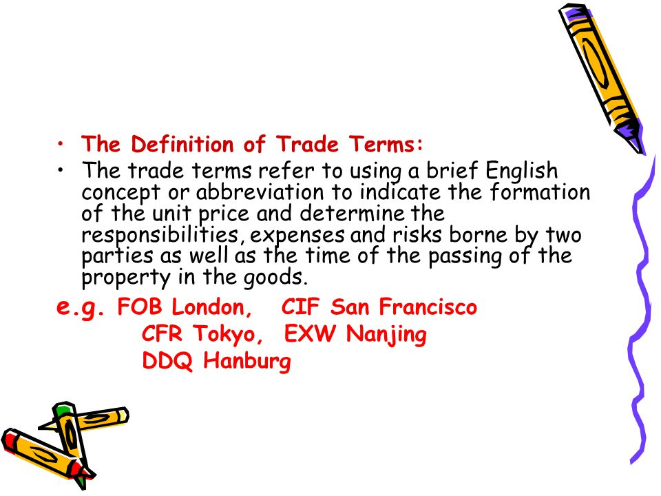 3) CFR Definition CFR : Cost and Freight (named port of destination) Seller undertakes the cost and freight necessary to carry the goods to the named port of destination, but the risks of, losses of, or damage to the goods, as well as any additional costs due to events occurring after the time the goods have been delivered on board, are transferred from the seller to the buyer when the goods pass the ship ' s rail at the port of shipment .