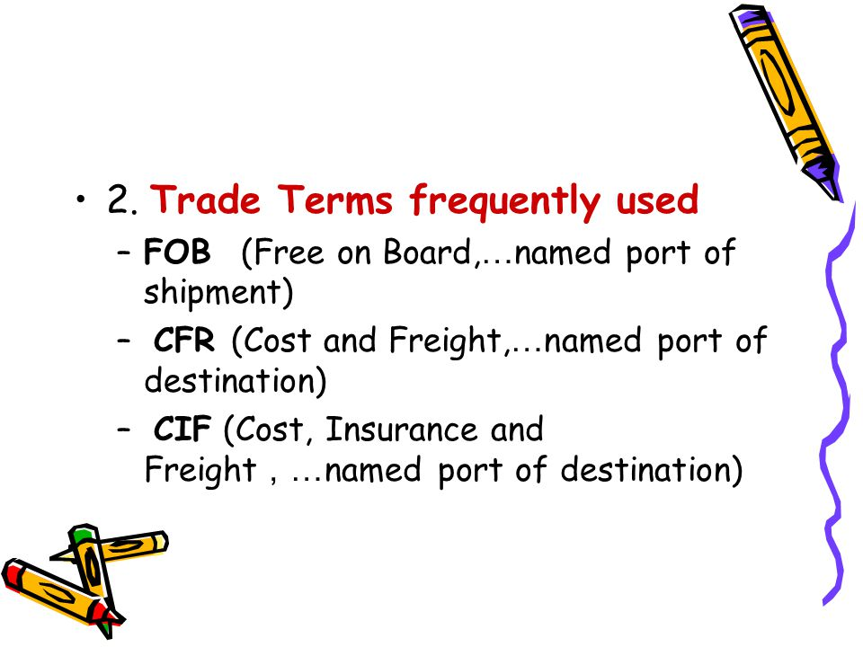 Examples CIF Hong Kong Cost, Insurance and Freight Port of New York The mode of transportation Suitable for sea or inland waterway transport