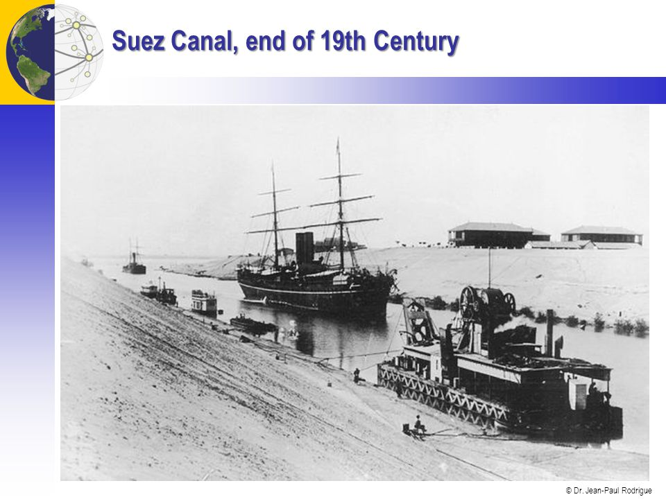 © Dr. Jean-Paul Rodrigue Suez Canal, end of 19th Century