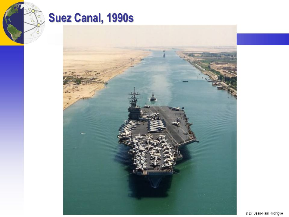 © Dr. Jean-Paul Rodrigue Suez Canal, 1990s