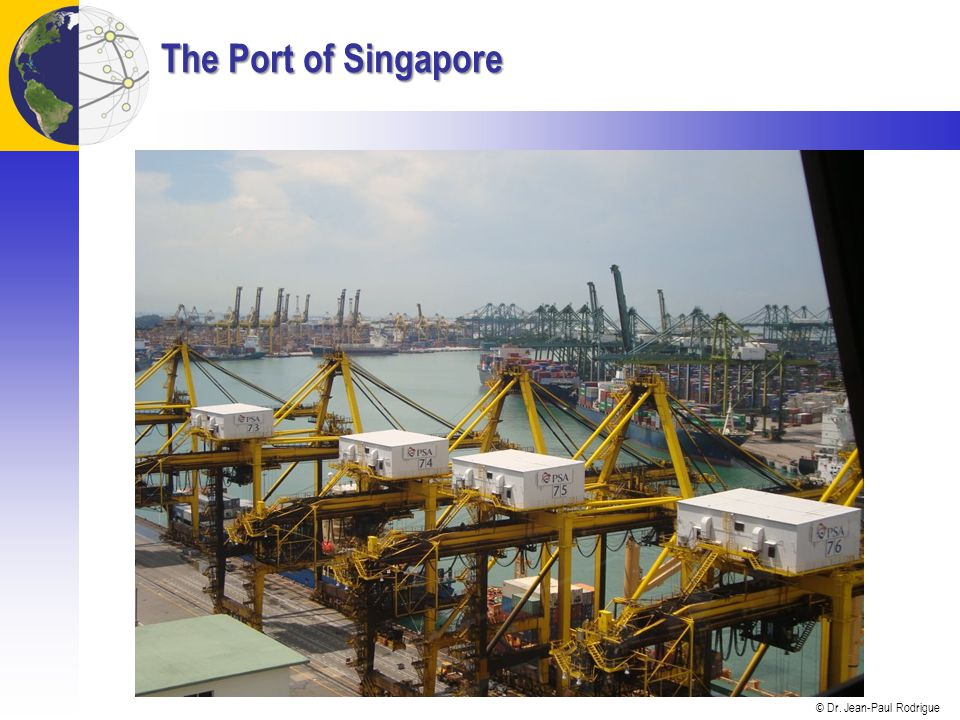 © Dr. Jean-Paul Rodrigue The Port of Singapore