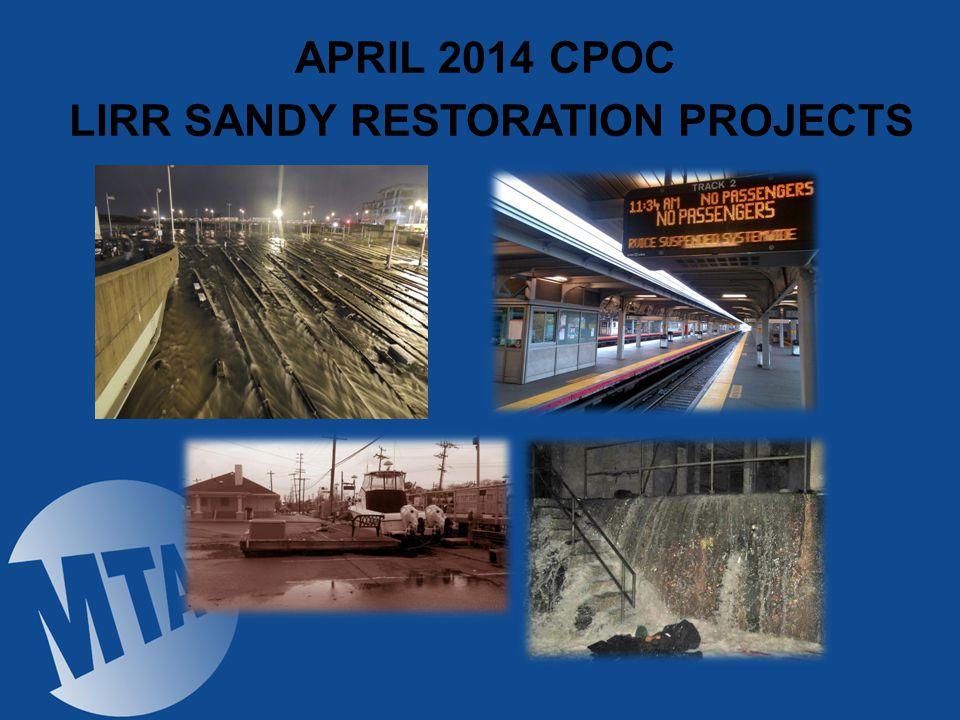 APRIL 2014 CPOC LIRR SANDY RESTORATION PROJECTS