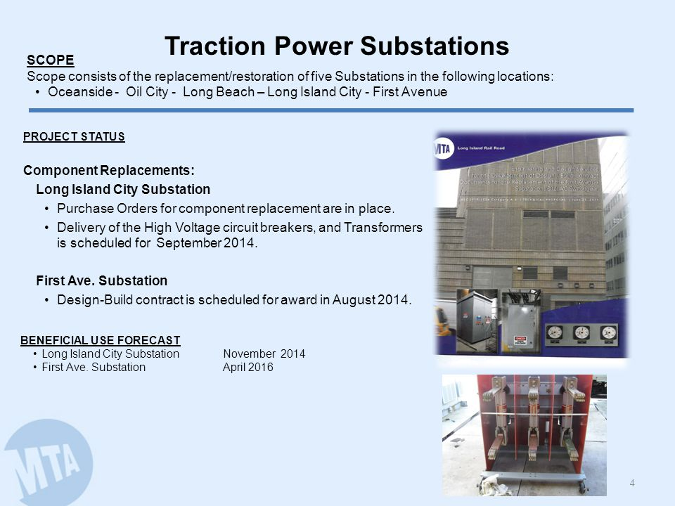 Traction Power Substations 4 PROJECT STATUS Component Replacements: Long Island City Substation Purchase Orders for component replacement are in place.