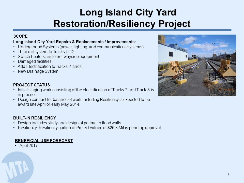 Long Island City Yard Restoration/Resiliency Project SCOPE Long Island City Yard Repairs & Replacements / Improvements : Underground Systems (power, lighting, and communications systems).
