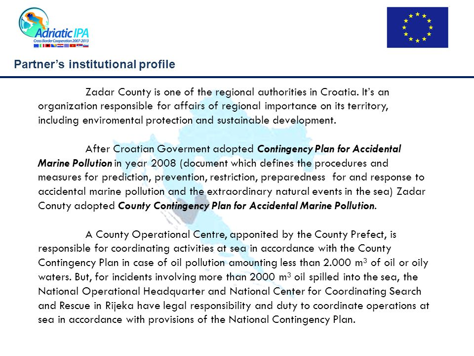 Partner's institutional profile Zadar County is one of the regional authorities in Croatia. It's an organization responsible for affairs of regional i