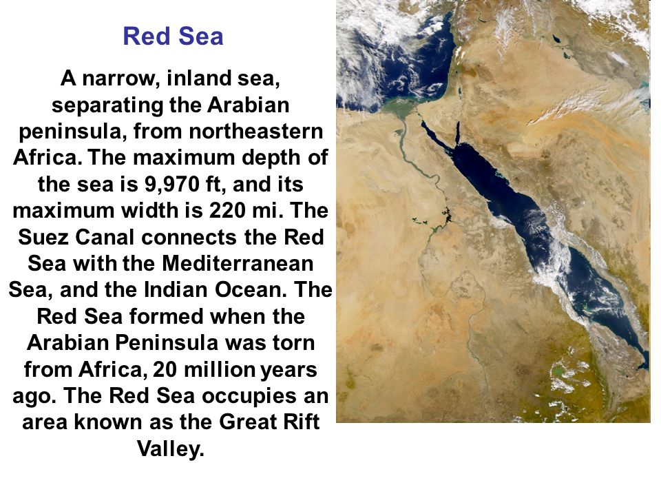 Red Sea A narrow, inland sea, separating the Arabian peninsula, from northeastern Africa.
