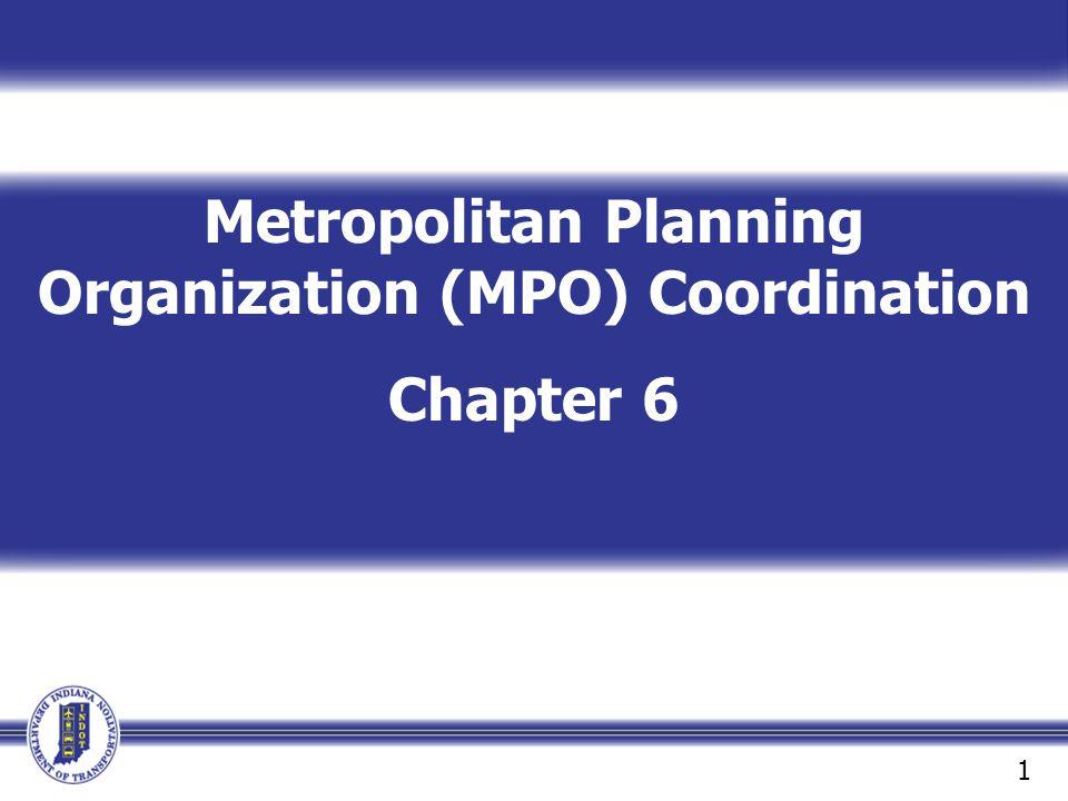 Metropolitan Planning Organization (MPO) Coordination Chapter 6 1