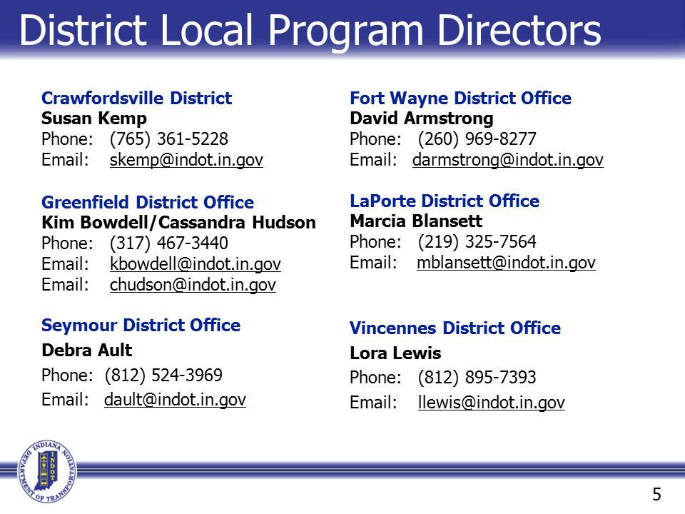 District Local Program Directors Crawfordsville District Susan Kemp Phone: (765) 361-5228 Email: skemp@indot.in.govskemp@indot.in.gov Greenfield Distr