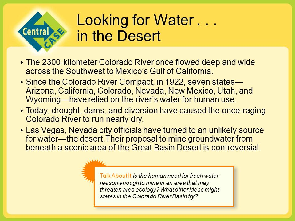 Looking for Water... in the Desert The 2300-kilometer Colorado River once flowed deep and wide across the Southwest to Mexico's Gulf of California. Si
