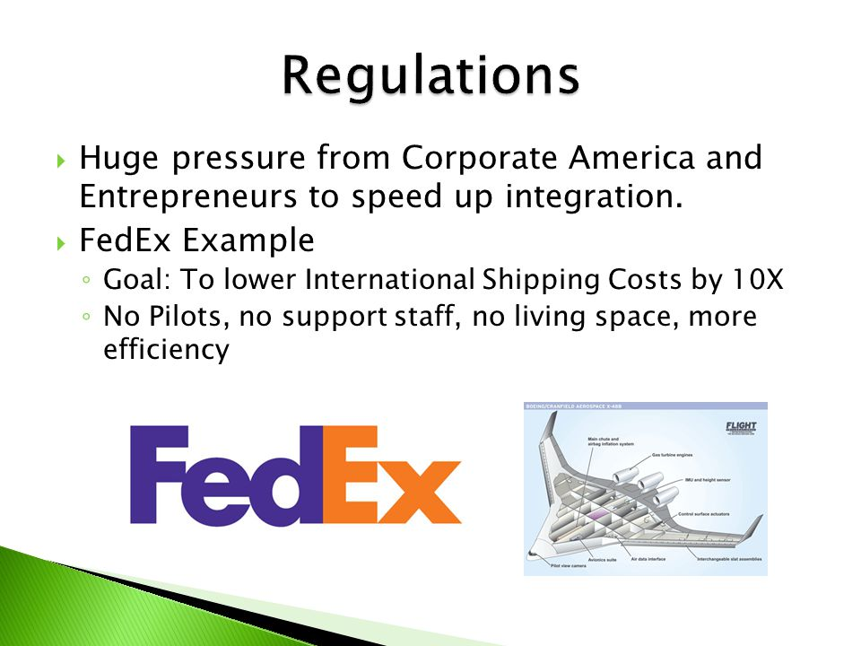  Huge pressure from Corporate America and Entrepreneurs to speed up integration.