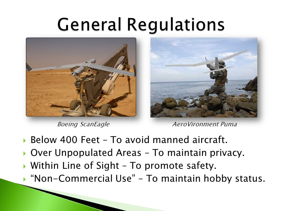  Below 400 Feet – To avoid manned aircraft.  Over Unpopulated Areas – To maintain privacy.