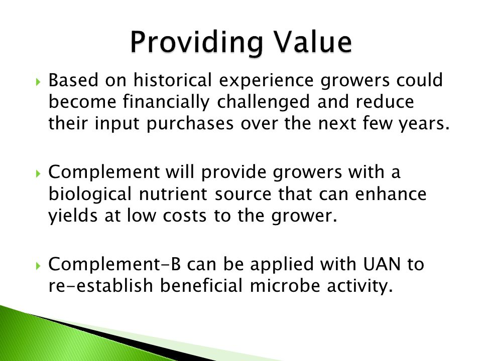  Based on historical experience growers could become financially challenged and reduce their input purchases over the next few years.