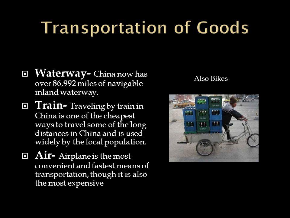  Waterway- China now has over 86,992 miles of navigable inland waterway.
