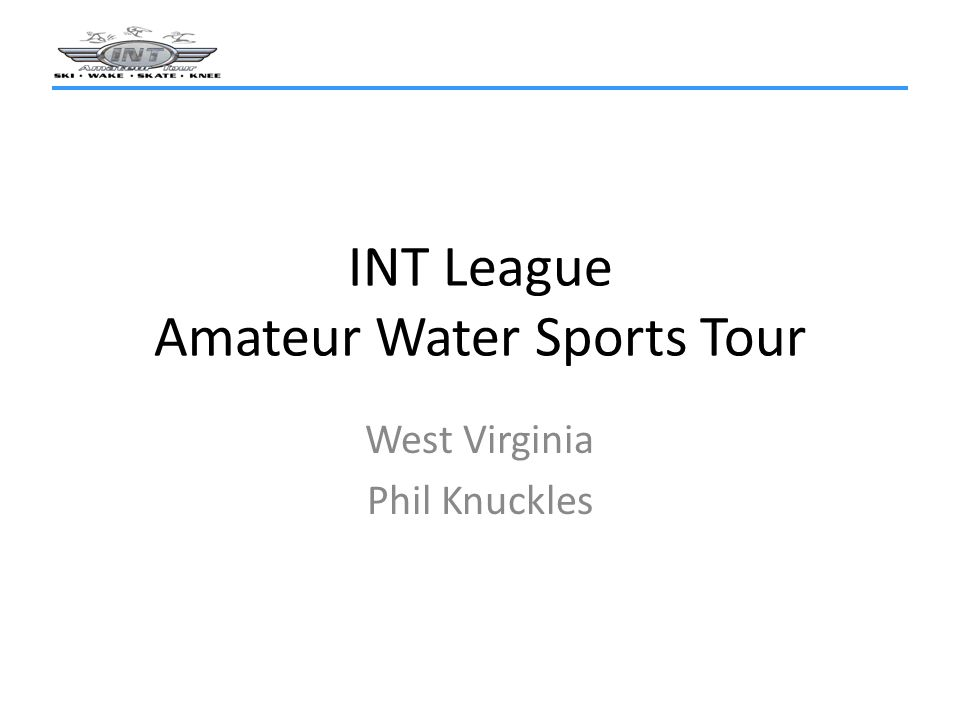 INT League Amateur Water Sports Tour West Virginia Phil Knuckles