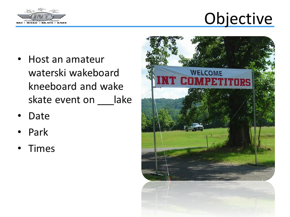 Target Audience Recreational riders and skiers; anyone who is competitive and loves being on the water.