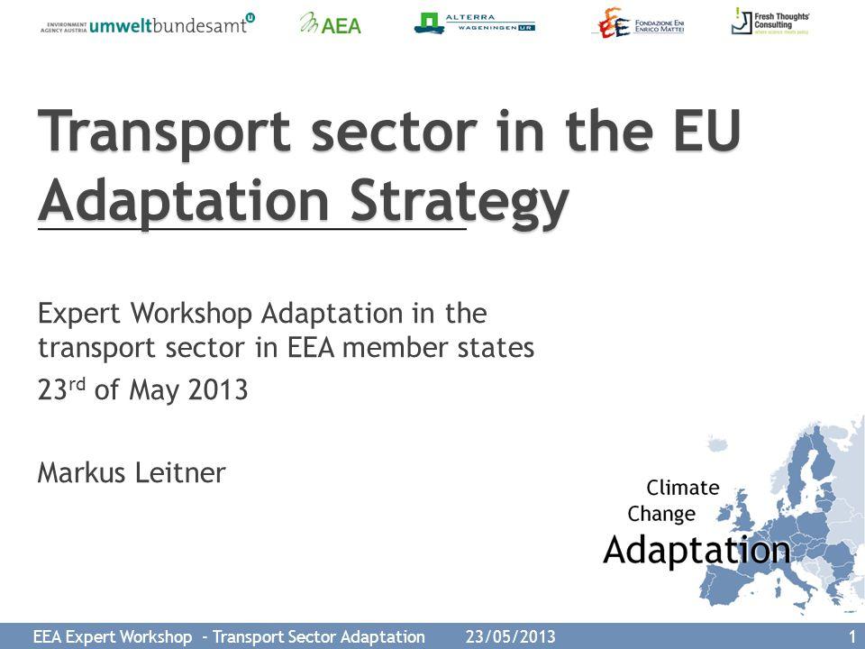 EEA Expert Workshop - Transport Sector Adaptation 23/05/2013 2 Outline I.