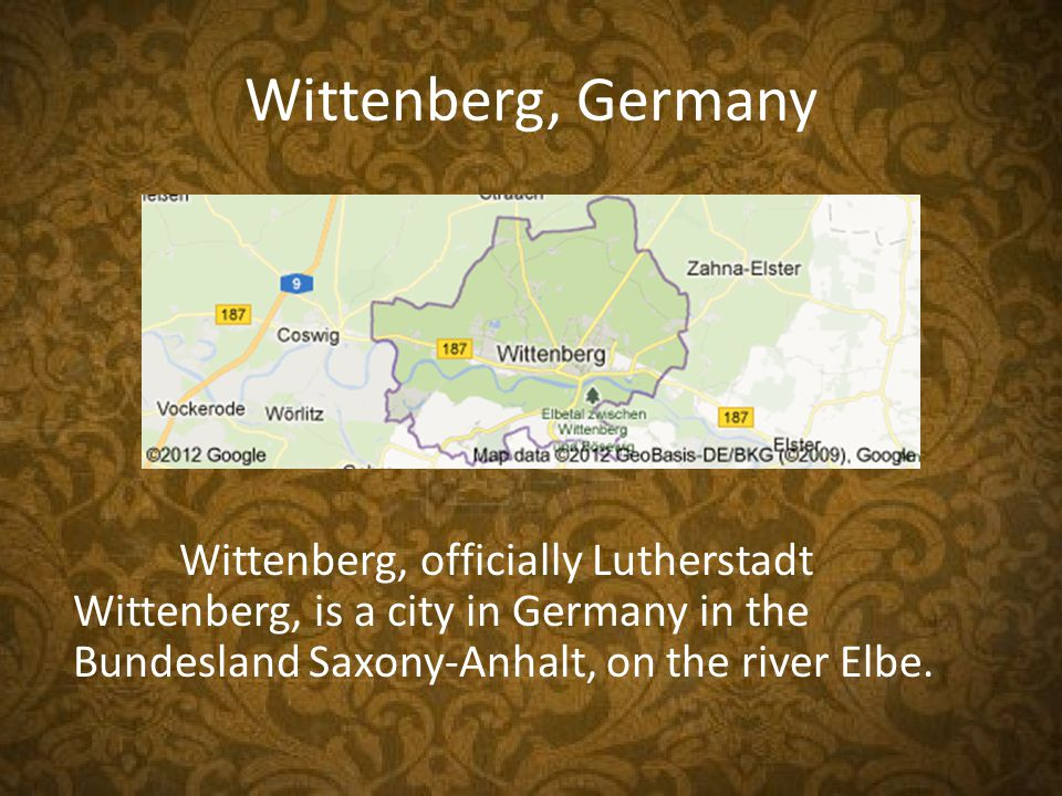 Wittenberg, Germany Wittenberg, officially Lutherstadt Wittenberg, is a city in Germany in the Bundesland Saxony-Anhalt, on the river Elbe.
