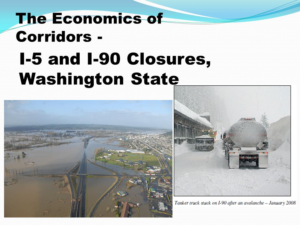 I-5 and I-90 Closures, Washington State The Economics of Corridors -