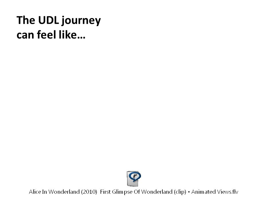 The UDL journey can feel like…