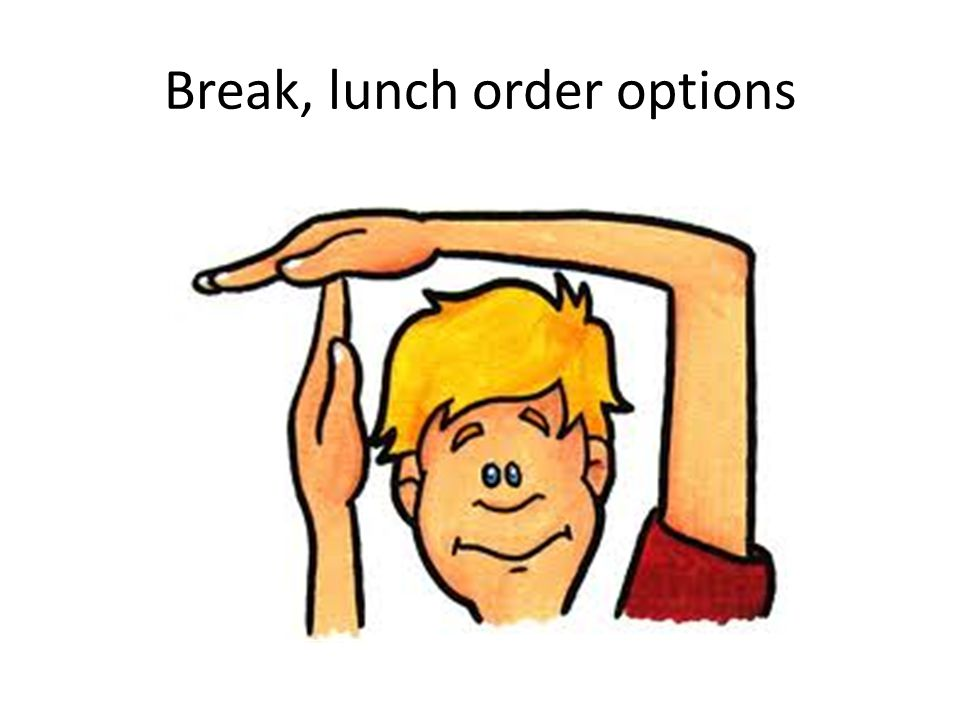 Break, lunch order options