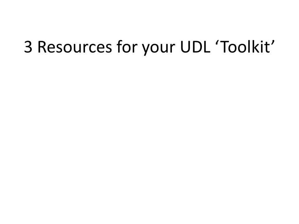 3 Resources for your UDL 'Toolkit'