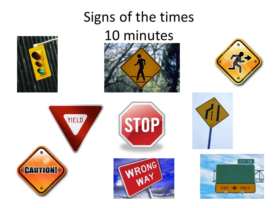 Signs of the times 10 minutes
