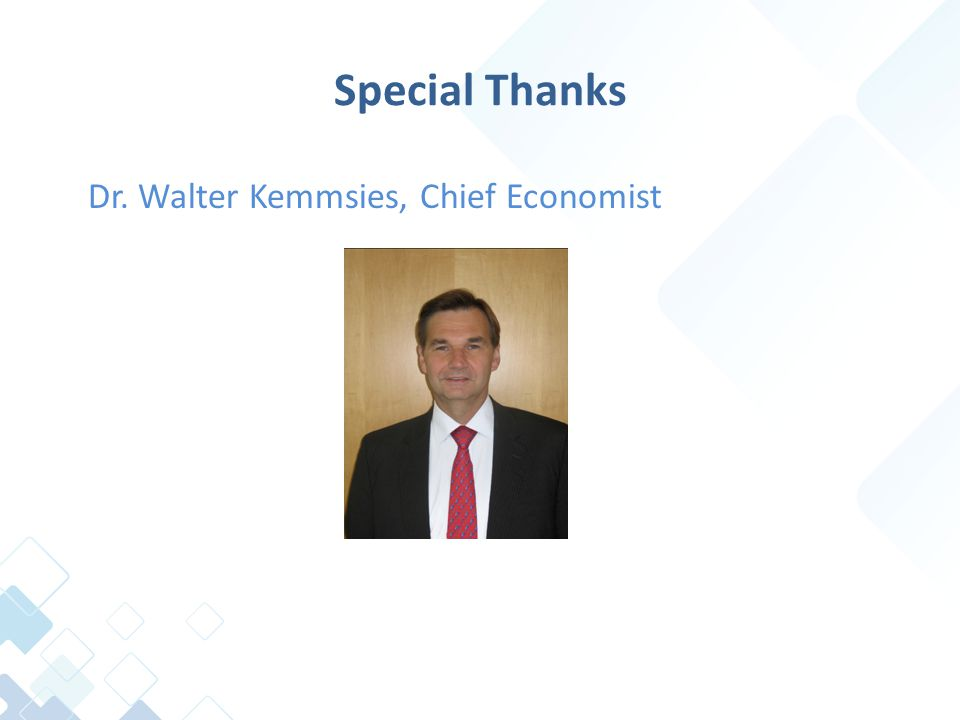 Special Thanks Dr. Walter Kemmsies, Chief Economist