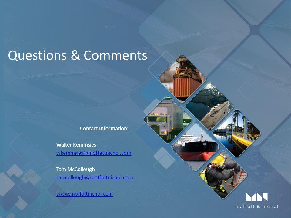 Questions & Comments Contact Information: Walter Kemmsies wkemmsies@moffattnichol.com Tom McCollough tmccollough@moffattnichol.com www.moffattnichol.com