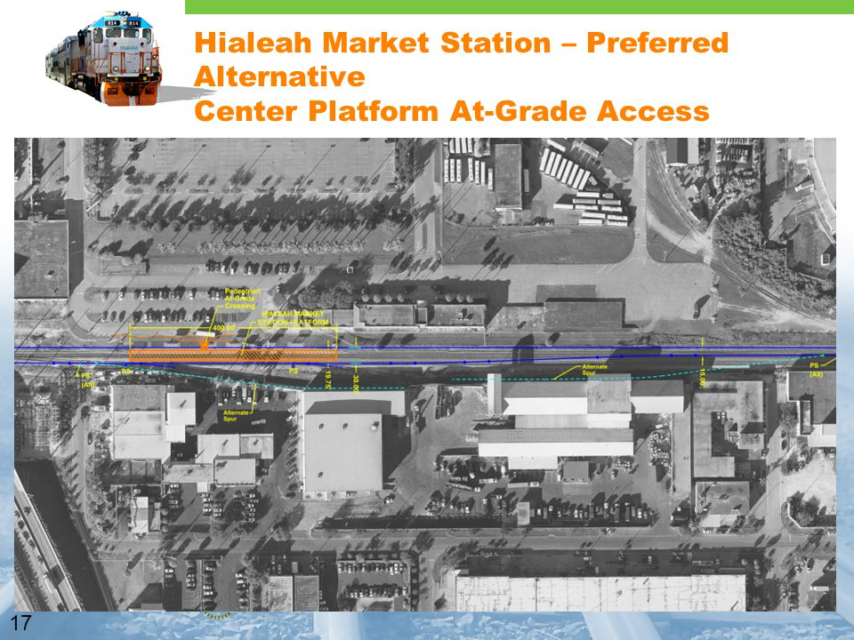 17 Hialeah Market Station – Preferred Alternative Center Platform At-Grade Access
