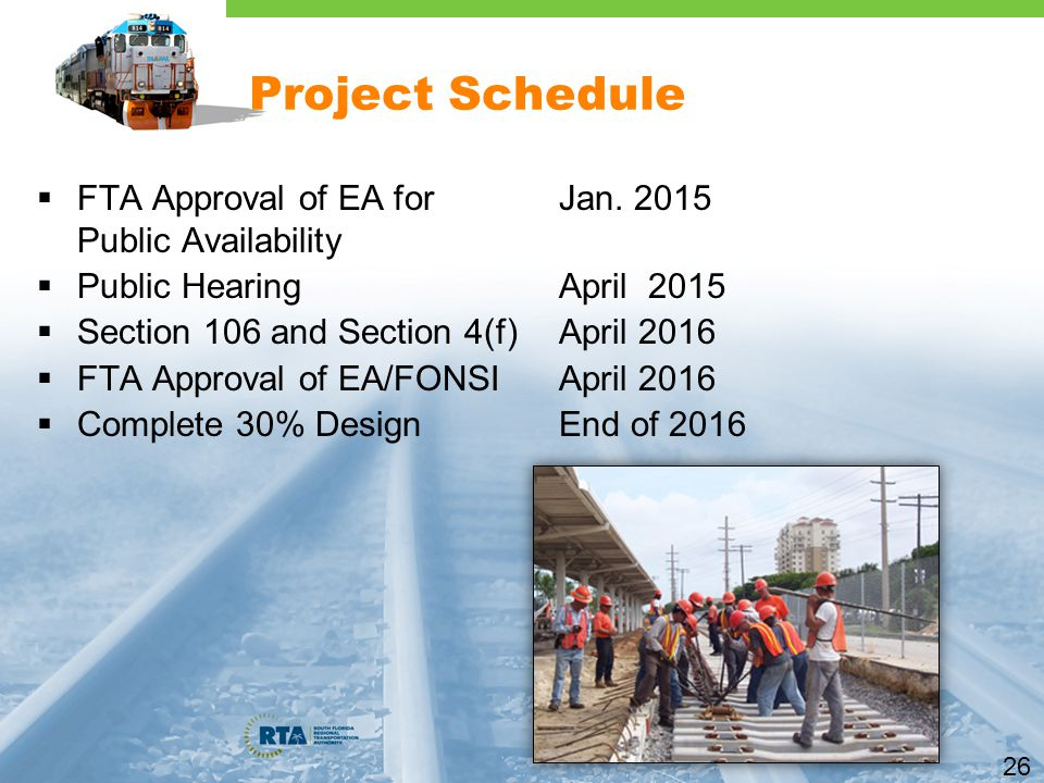 26 Project Schedule  FTA Approval of EA for Jan.